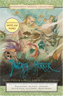 THE YEARS BEST FANTASY AND HORROR: Seventeenth Annual Collection