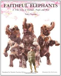 Faithful Elephants: A True Story of Animals