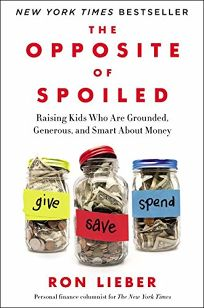 The Opposite of Spoiled: Raising Kids Who Are Grounded