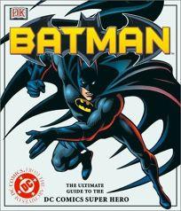 Batman: The Ultimate Guide