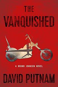 The Vanquished: A Bruno Johnson Novel