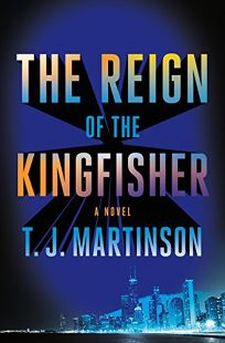 Mystery/Thriller Book Review: The Reign of the Kingfisher by T.J. Martinson. Flatiron, $27.99 (352p) ISBN 978-1-250-17021-7
