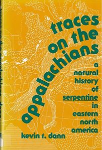 Traces on the Appalachians: A Natural History of Serpentine in Eastern North America