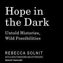 Hope in the Dark: Untold Histories