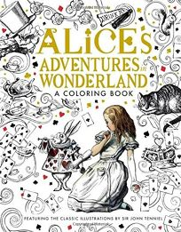 Alices Adventures in Wonderland: A Coloring Book