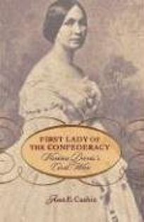 First Lady of the Confederacy: Varina Daviss Civil War