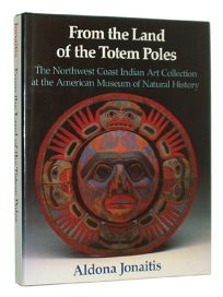 From the Land of the Totem Poles: The Northwest Coast Indian Art Collection at the American Museum of Natural History