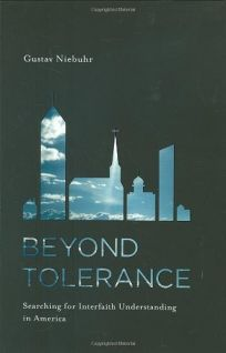 Beyond Tolerance: Searching for Interfaith Understanding in America