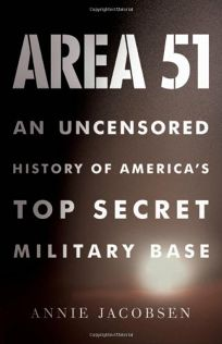 Area 51: An Uncensored History of Americas Top Secret Military Base