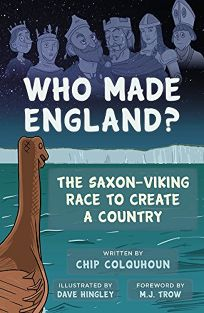 Who Made England?: The Saxon-Viking Race to Create a Country