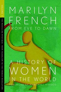 From Eve to Dawn: A History of Women in the World