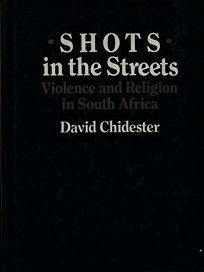 Shots in the Streets: Violence and Religion in South Africa