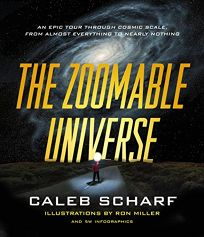 The Zoomable Universe: An Epic Tour Through Cosmic Scale