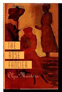 The Rose Fancier: Stories