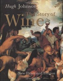 THE STORY OF WINE: New Illustrated Edition