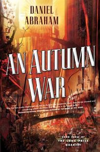 An Autumn War: Book Three of the Long Price Quartet