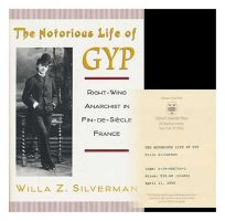 The Notorious Life of Gyp: Right-Wing Anarchist in Fin-de-Siecle France