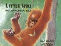 Little Sibu: An Orangutan Tale