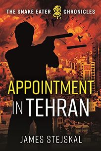 Appointment in Tehran: The Snake Eater Chronicles 2