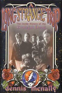 A LONG STRANGE TRIP: The Inside History of the Grateful Dead