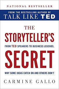 The Storyteller's Secret: From TED Speakers to Business Legends
