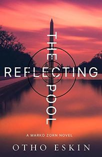 The Reflecting Pool: A Marko Zorn Novel