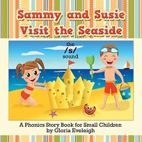 Sammy and Susie Visit the Seaside: A Phonics Story Book for Small Children