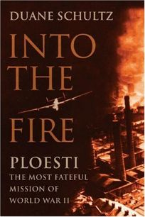 Into the Fire: Ploesti