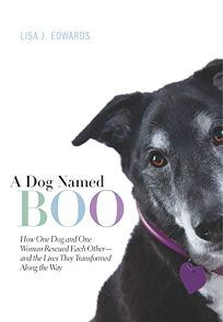 A Dog Named Boo: How One Dog and One Woman Rescued Each Other%E2%80%94and the Lives They Transformed Along the Way