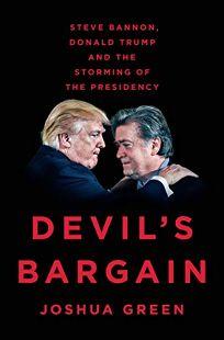 Devil's Bargain: Steve Bannon