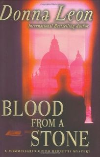 BLOOD FROM A STONE: A Commissario Guido Brunetti Mystery