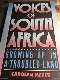 Voices of South Africa: Growing Up in a Troubled Land