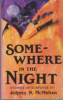 Somewhere in the Night: Stories of Suspense
