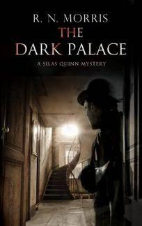The Dark Palace: A Silas Quinn Mystery