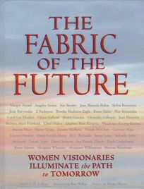 The Fabric of the Future: Women Visionaries of Today Illuminate the Path to Tomorrow
