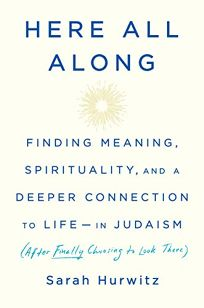 Here All Along: Finding Meaning