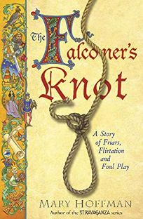 Falconers Knot: A Story of Friars