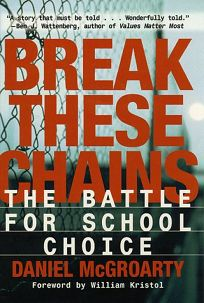 Break These Chains: The Battle for School Choice