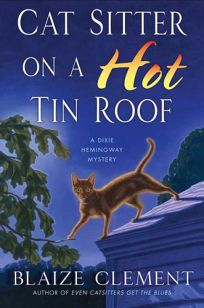 Cat Sitter on a Hot Tin Roof: A Dixie Hemingway Mystery