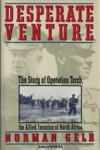Desperate Venture: The Story of Operation Torch