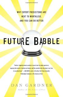 Future Babble: Why Expert Predictions Are Next to Worthless