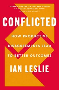 Conflicted: How Productive Disagreements Lead to Better Outcomes