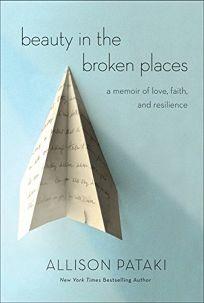 Beauty in the Broken Places: A Memoir of Love