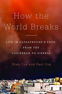 How the World Breaks: Life in Catastrophe's Path