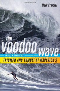 The Voodoo Wave: Inside a Season of Triumph and Tumult at Mavericks