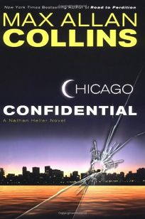 CHICAGO CONFIDENTIAL: A Nathan Heller Novel