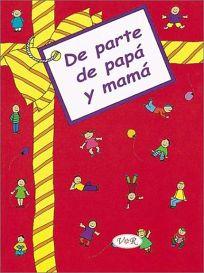 De Parte De Papa Y Mama = From Mom and Dad