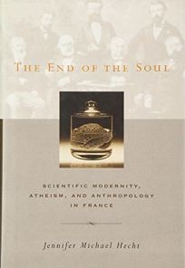THE END OF THE SOUL: Scientific Modernity
