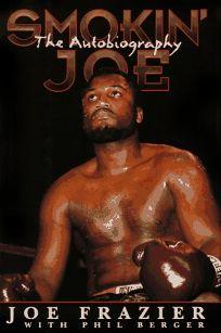 Smokin Joe: The Autobiography of a Heavyweight Champion of the World