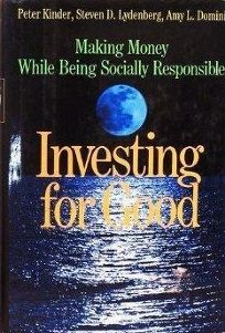 Investing for Good: Making Money While Being Socially Responsible